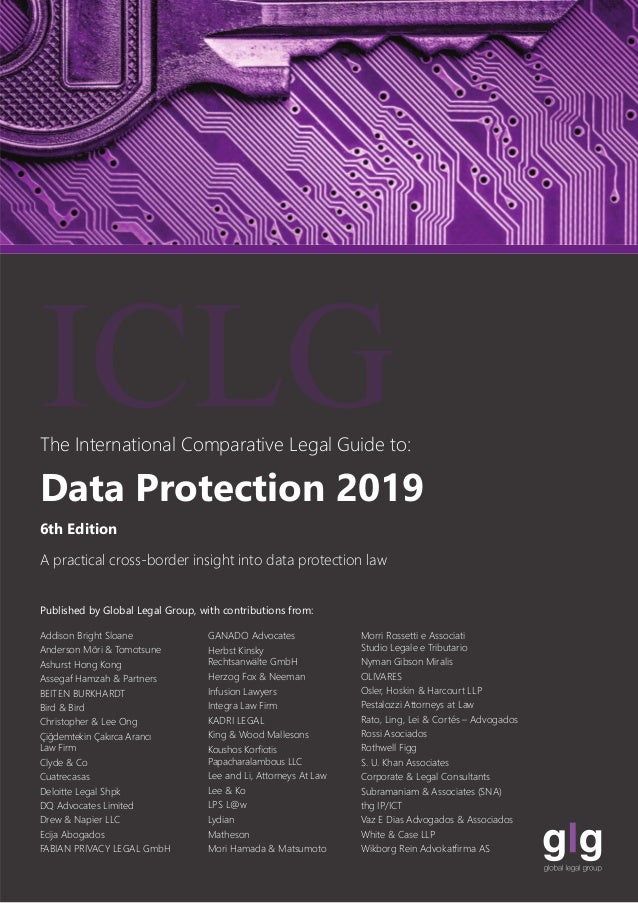 ICLGThe International Comparative Legal Guide to: A practical cross-border insight into data protection law Published by G...