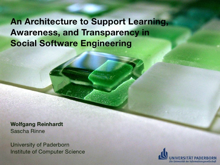An Architecture to Support Learning, Awareness, and Transparency in Social Software Engineering     Wolfgang Reinhardt Sas...