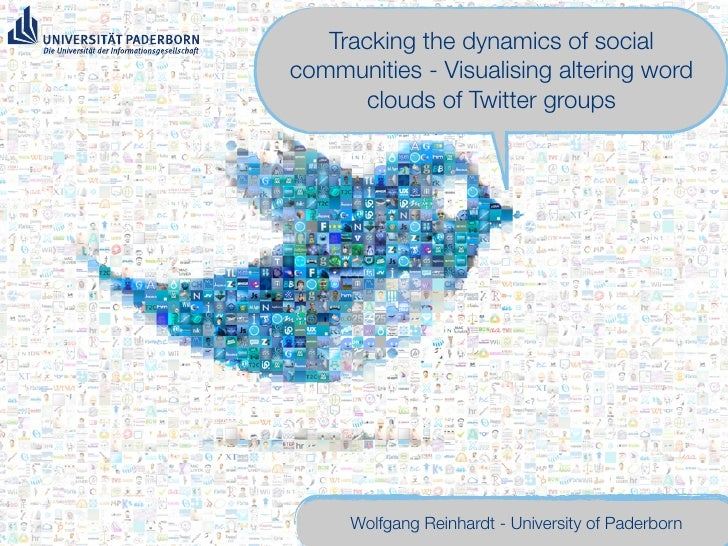 Tracking the dynamics of social communities - Visualising altering word        clouds of Twitter groups          Wolfgang ...