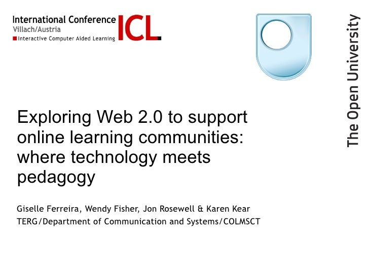 Exploring Web 2.0 to support online learning communities: where technology meets pedagogy   Giselle Ferreira, Wendy Fisher...