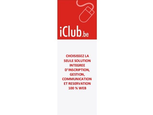 CHOISISSEZ LA SEULE SOLUTION INTEGREE D'INSCRIPTION, GESTION, COMMUNICATION ET RESERVATION 100 % WEB