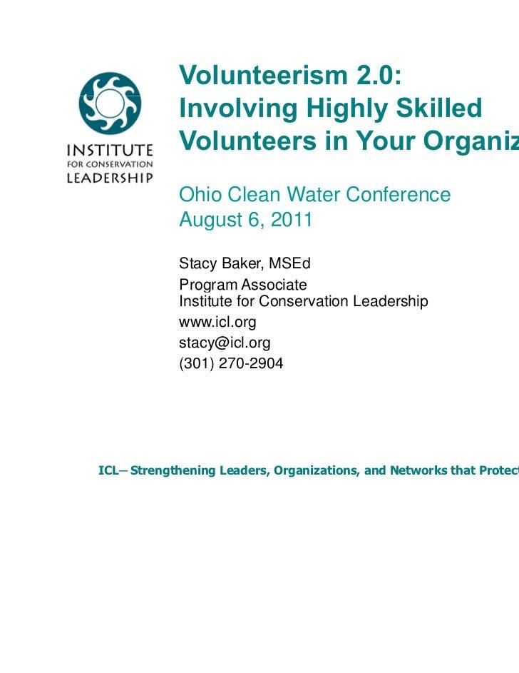 Volunteerism 2.0:            Involving Highly Skilled            Volunteers in Your Organization            Ohio Clean Wat...