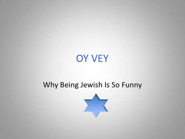 OY VEY  Why Being Jewish Is So Funny