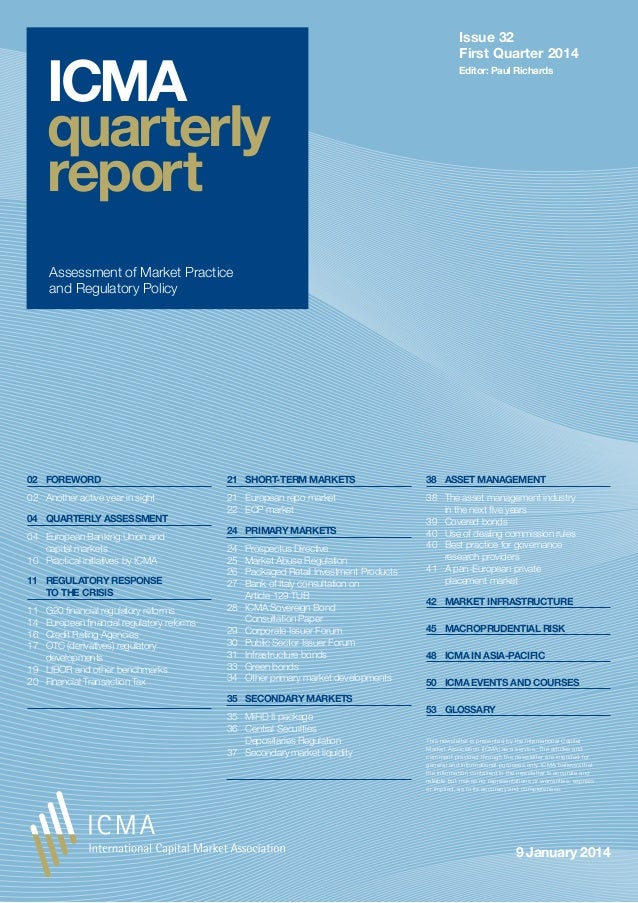 ICMA quarterly report  Issue 32 First Quarter 2014 Editor: Paul Richards  Assessment of Market Practice and Regulatory Pol...