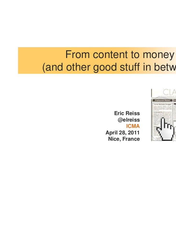 From content to money(and other good stuff in between)                Eric Reiss                  @elreiss                ...