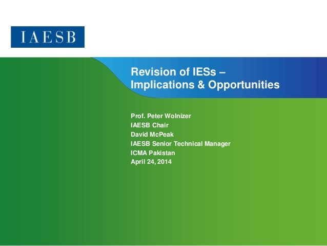 Revision of IESs –  Implications & Opportunities  Page 1 | Confidential and Proprietary Information  Prof. Peter Wolnizer ...