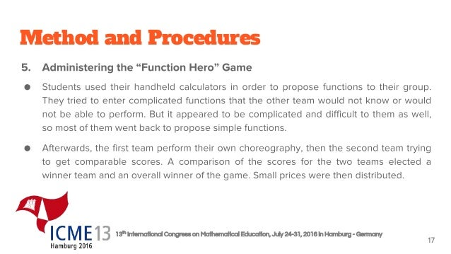 13th International Congress on Mathematical Education, July 24-31, 2016 in Hamburg - Germany Method and Procedures