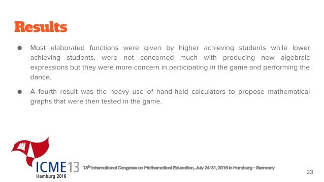 13th International Congress on Mathematical Education, July 24-31, 2016 in Hamburg - Germany Results