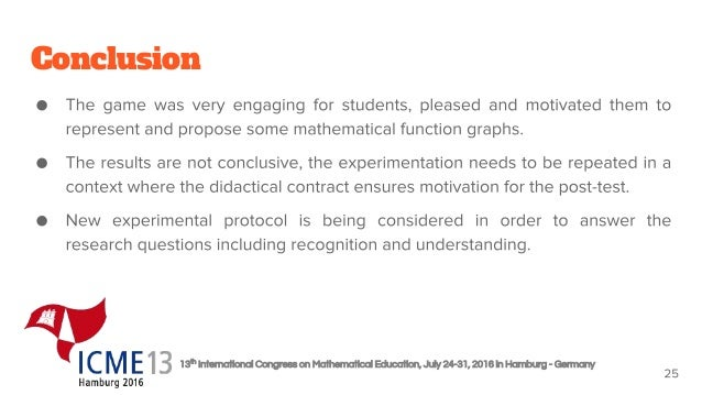 13th International Congress on Mathematical Education, July 24-31, 2016 in Hamburg - Germany Conclusion