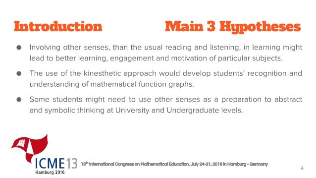 13th International Congress on Mathematical Education, July 24-31, 2016 in Hamburg - Germany Introduction Main 3 Hypotheses