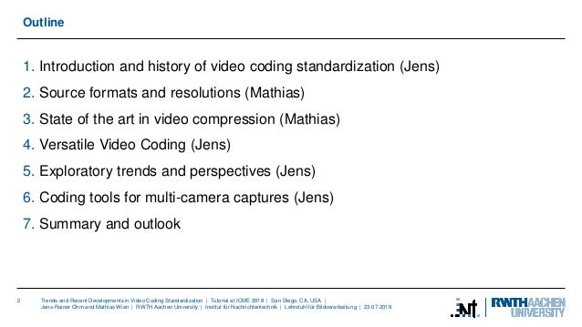 Trends and Recent Developments in Video Coding Standardization Slide 2
