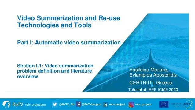 retv-project.eu @ReTV_EU @ReTVproject retv-project retv_project Vasileios Mezaris, Evlampios Apostolidis CERTH-ITI, Greece...