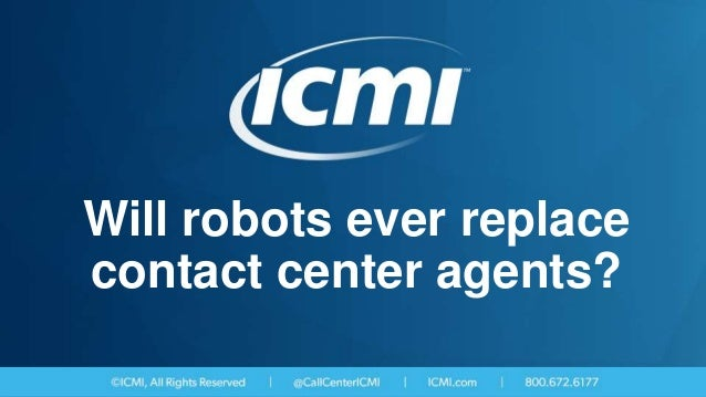 Will robots ever replace contact center agents?