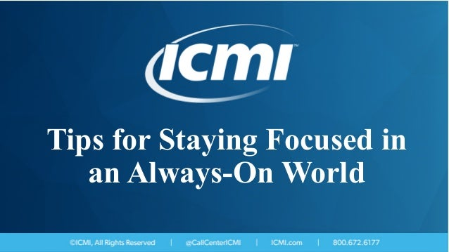 Tips for Staying Focused in an Always-On World