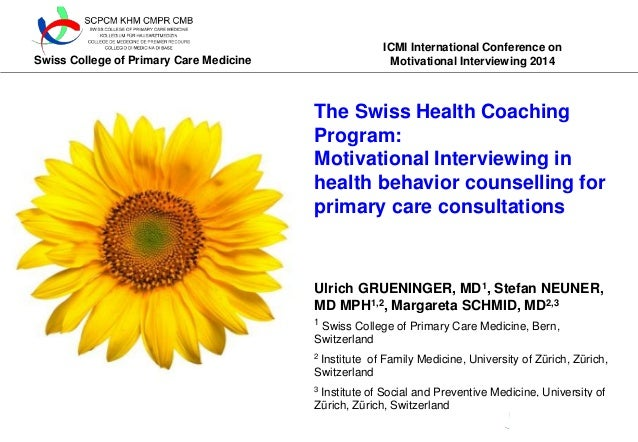 Swiss College of Primary Care Medicine  ICMI International Conference on  Motivational Interviewing 2014  The Swiss Health...