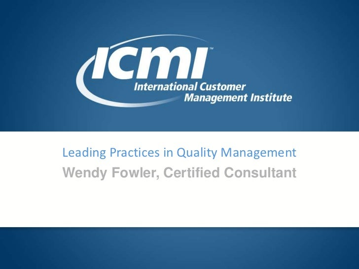 Leading Practices in Quality Management<br />Wendy Fowler, Certified Consultant<br />
