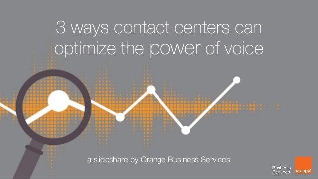 Icmi orange business voice optimization through contact centers