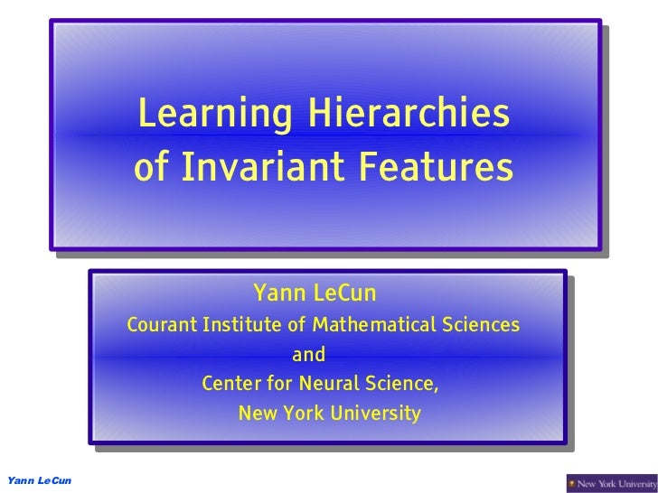 Learning Hierarchies             Learning Hierarchies             of Invariant Features             of Invariant Features ...