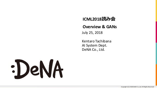 Copyright (C) 2018 DeNA Co.,Ltd. All Rights Reserved.Copyright (C) 2018 DeNA Co.,Ltd. All Rights Reserved. July 25, 2018 K...