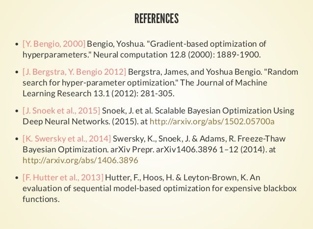 "REFERENCES [Y. Bengio, 2000] Bengio, Yoshua. ""Gradient-based optimization of hyperparameters."" Neural computation 12.8 (20..."