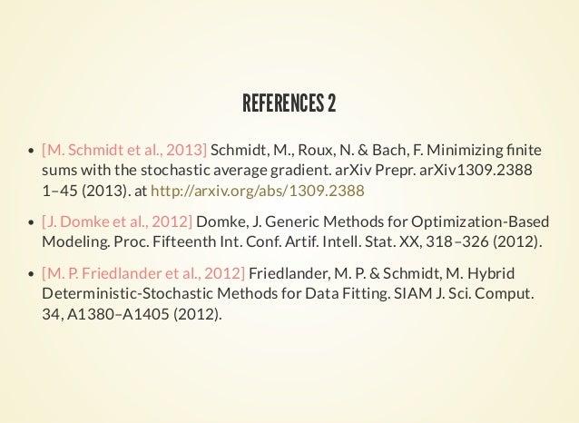REFERENCES 2 [M. Schmidt et al., 2013] Schmidt, M., Roux, N. & Bach, F. Minimizing nite sums with the stochastic average g...