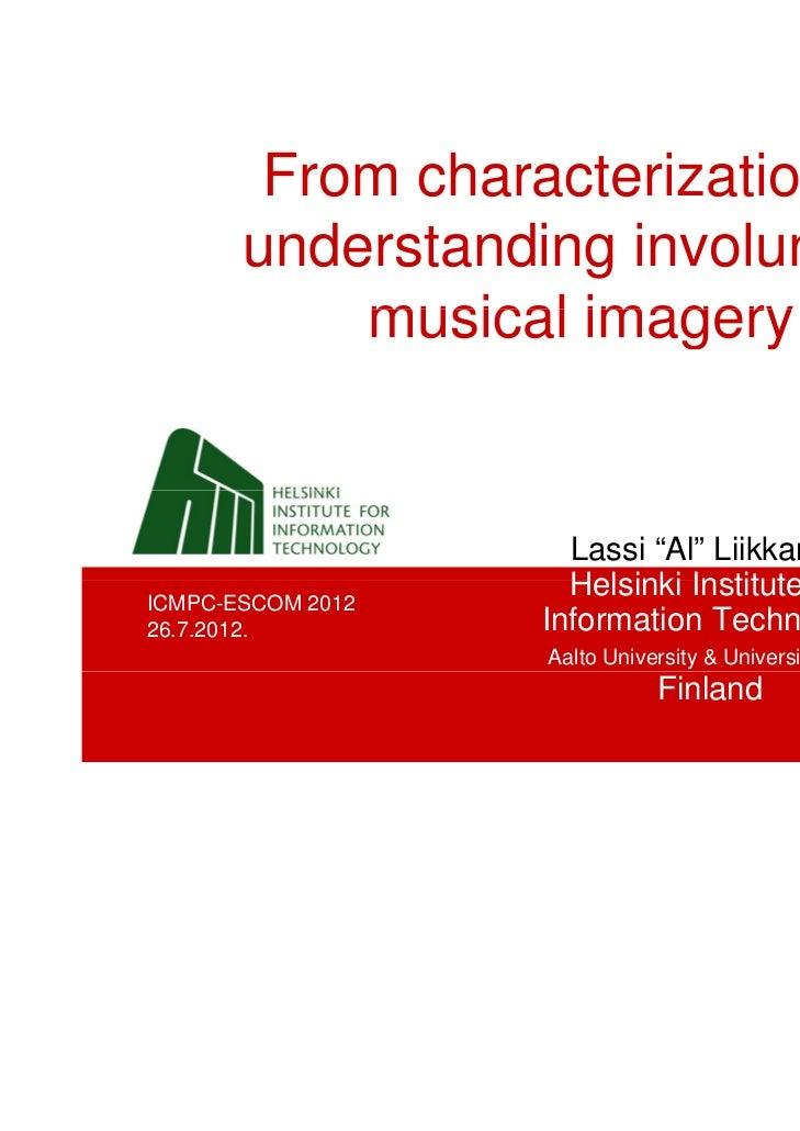"From characterization to       understanding involuntary           musical imagery                     Lassi ""Al"" Liikkane..."