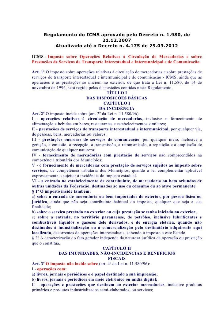 Regulamento do ICMS aprovado pelo Decreto n. 1.980, de                            21.12.2007          Atualizado até o Dec...