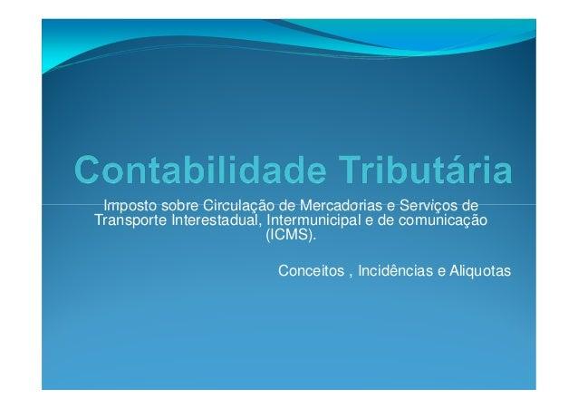Imposto sobre Circulação de Mercadorias e Serviços deImposto sobre Circulação de Mercadorias e Serviços de Transporte Inte...