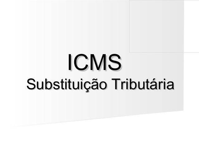 ICMSSubstituição Tributária