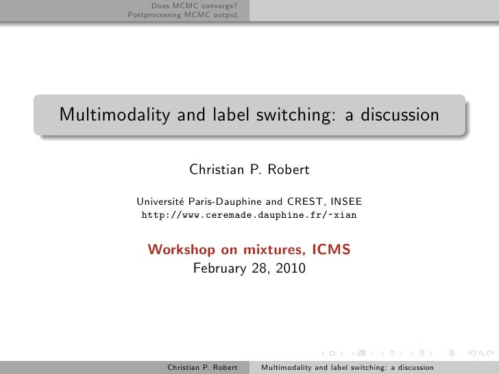 Does MCMC converge?         Postprocessing MCMC output     Multimodality and label switching: a discussion                ...
