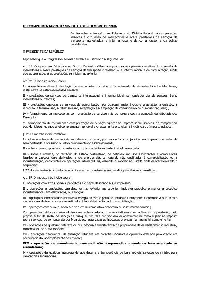 LEI COMPLEMENTAR Nº 87/96, DE 13 DE SETEMBRO DE 1996 Dispõe sobre o imposto dos Estados e do Distrito Federal sobre operaç...