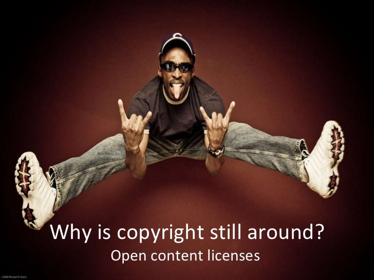 Why is copyright still around? Open content licenses