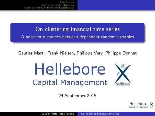 Introduction Dependence and Distribution Toward an extension to the multivariate case On clustering financial time series A...