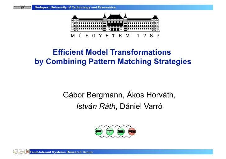 Budapest University of Technology and Economics      Efficient Model Transformations  by Combining Pattern Matching Strate...