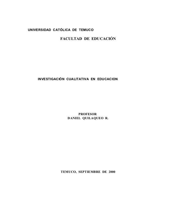 UNIVERSIDAD CATÓLICA DE TEMUCO              FACULTAD DE EDUCACIÓN    INVESTIGACIÓN CUALITATIVA EN EDUCACION               ...