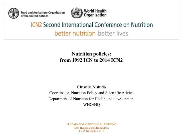 Nutrition policies:  from 1992 ICN to 2014 ICN2  Chizuru Nishida  Coordinator, Nutrition Policy and Scientific Advice  Dep...