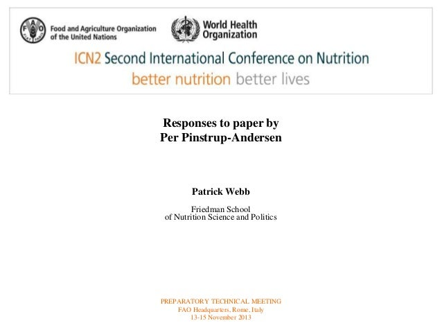 Responses to paper by  Per Pinstrup-Andersen  Patrick Webb  Friedman School  of Nutrition Science and Politics  PREPARATOR...