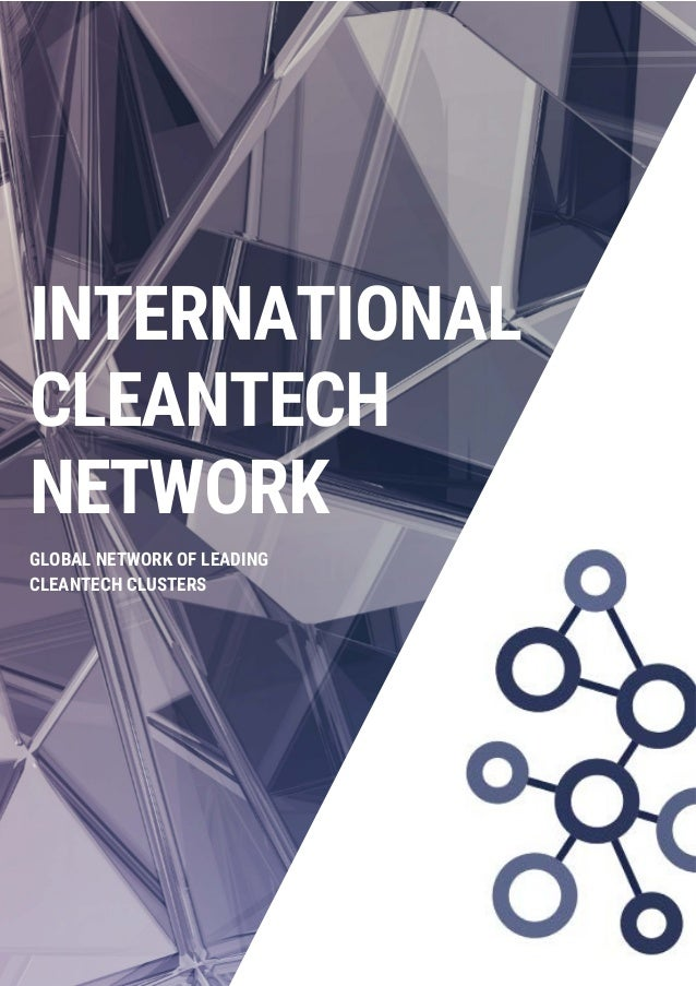 GLOBAL NETWORK OF LEADING CLEANTECH CLUSTERS INTERNATIONAL CLEANTECH NETWORK