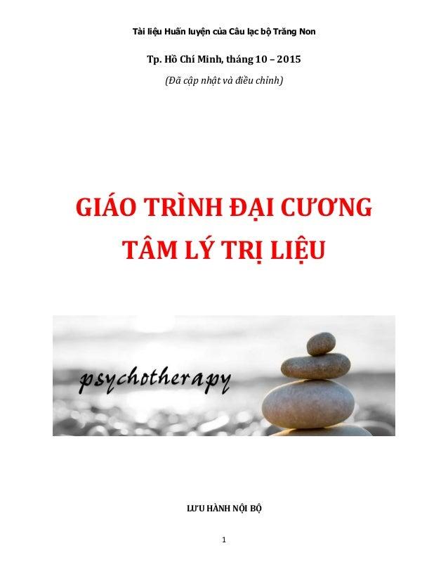 Tài liệu Huấn luyện của Câu lạc bộ Trăng Non 1 Tp. Hồ Chí Minh, tháng 10 – 2015 (Đã cập nhật và điều chỉnh) GIÁO TRÌNH ĐẠI...