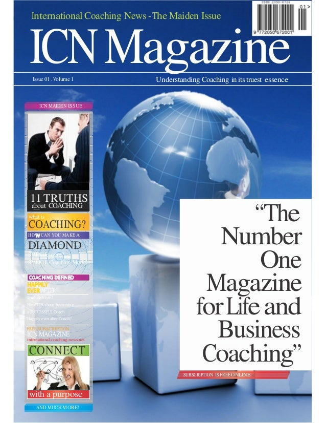 Magazine Understanding Creativity in its true sense 01 Issue 2011 July / June page 1 11 TRUTHS about COACHING what is COAC...