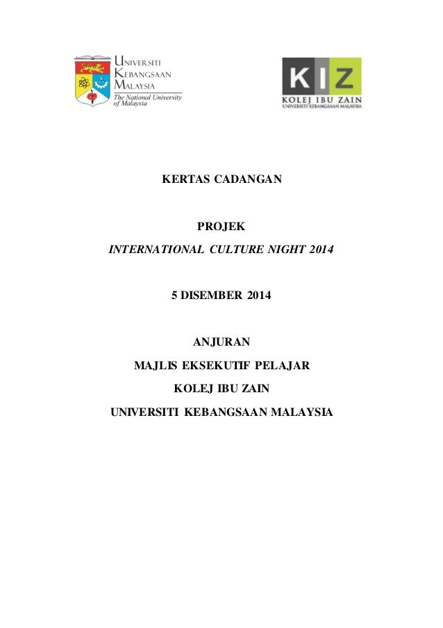 KERTAS CADANGAN PROJEK INTERNATIONAL CULTURE NIGHT 2014 5 DISEMBER 2014 ANJURAN MAJLIS EKSEKUTIF PELAJAR KOLEJ IBU ZAIN UN...