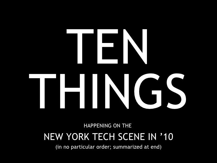 TEN THINGS HAPPENING ON THE  NEW YORK TECH SCENE IN '10 (in no particular order; summarized at end)