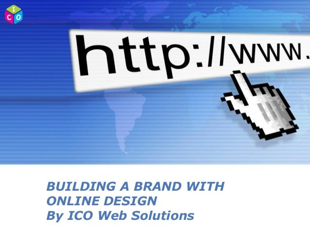 BUILDING A BRAND WITH ONLINE DESIGN By ICO Web Solutions Powerpoint Templates  Page 1