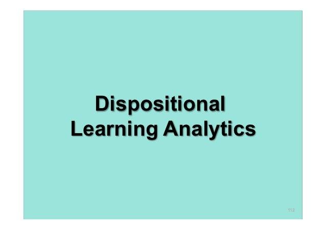 DispositionalLearning Analytics                     112
