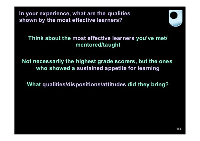In your experience, what are the qualitiesshown by the most effective learners?   Think about the most effective learners ...