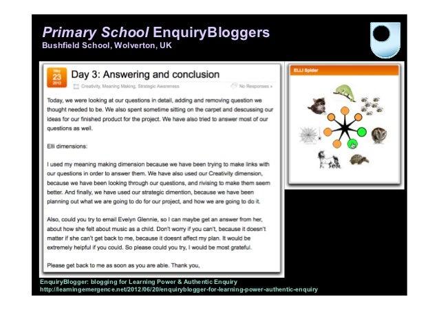 Primary School EnquiryBloggersBushfield School, Wolverton, UKEnquiryBlogger: blogging for Learning Power & Authentic Enqui...