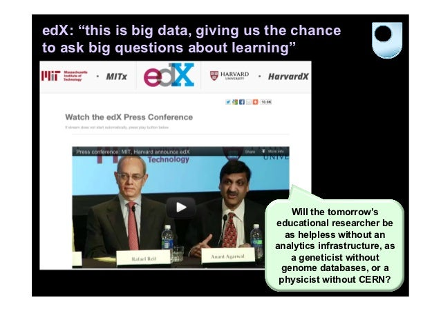 """edX: """"this is big data, giving us the chanceto ask big questions about learning""""                                     Will ..."""