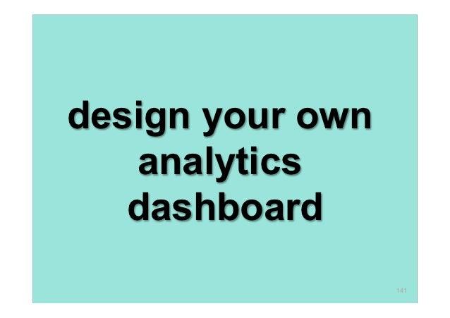 design your own   analytics   dashboard                  141