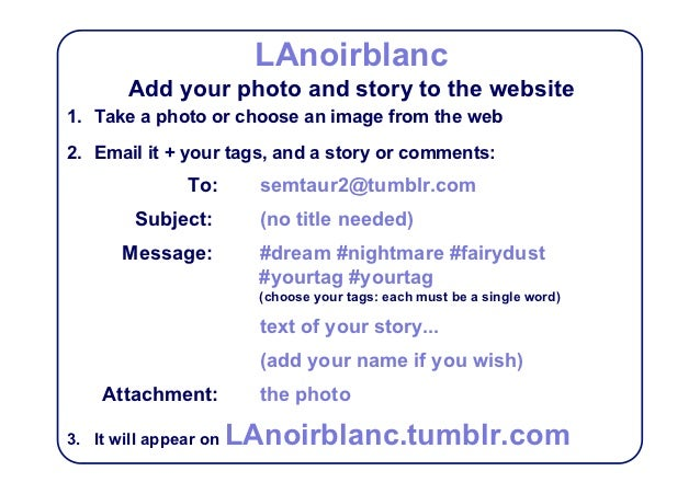 LAnoirblanc        Add your photo and story to the website1. Take a photo or choose an image from the web2. Email it + y...