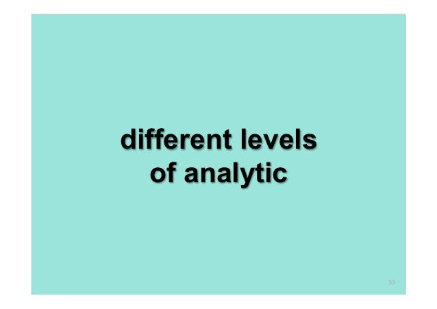 different levels   of analytic                   33